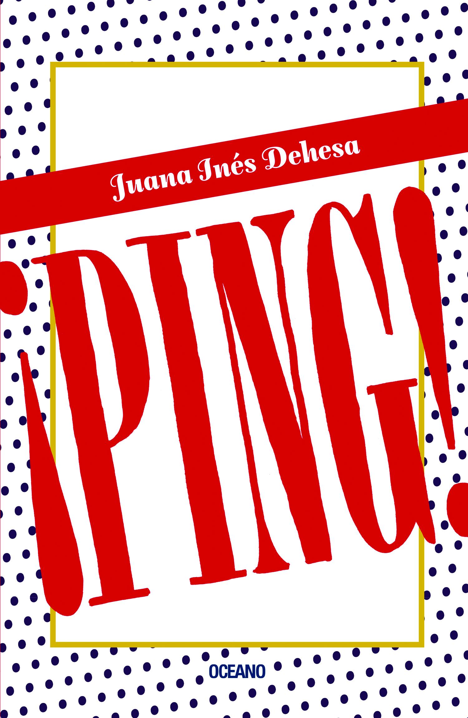 Ping; Juana Ines Dehesa